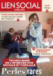 Lien social, n° 1296 - 25 mai au 7 juin 2021 - Technicienne de l'Intervention Sociale et Familiale : perles rares