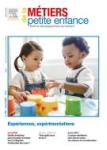Métiers de la petite enfance, n° 279 - mars 2020 - Expériences, expérimentations