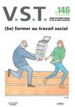 Former au travail social, plaidoyer pour une formation qui ne soit pas formatage