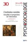 Nouvelle revue de psychosociologie, n° 30 - automne 2020 - L'institution revisitée : actualité et perspectives de l'intervention