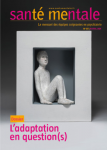 Santé mentale, n° 257 - avril 2021 - L'adaptation en question(s)